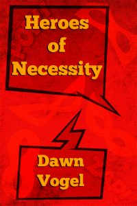 "Cover for ""Heroes of Necessity"""
