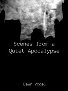 "Cover for ""Scenes from a Quiet Apocalypse"""